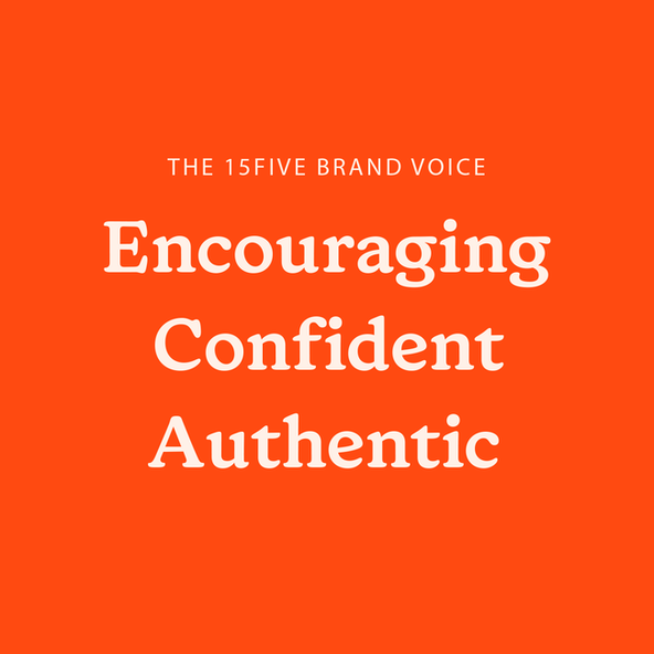 The 15Five brand voice is encouraging, confident, authentic