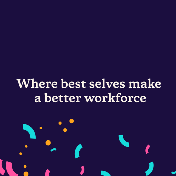 """Where best selves make a better workforce"""