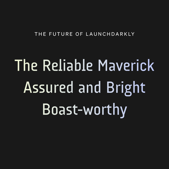 The Launch Darkly Brand Attributes: The Reliable Maverick, Assured and Bright, Boast-worthy