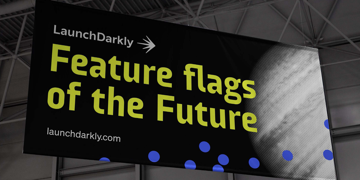 """A mockup of a large convention banner that reads, """"Feature flags of the Future"""""""