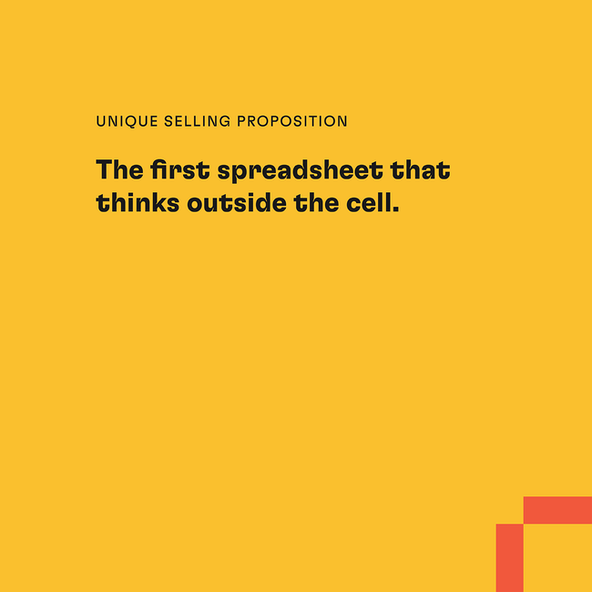 Unique Selling Proposition: The first spreadsheet that thinks outside the cell.
